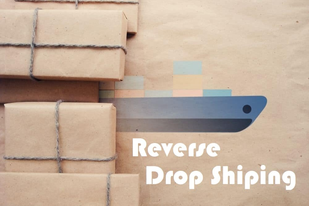 What Is Reverse Dropshipping